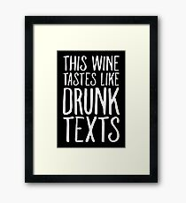 This Wine Tastes like Drunk Texts Framed Print