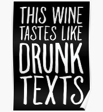 This Wine Tastes like Drunk Texts Poster