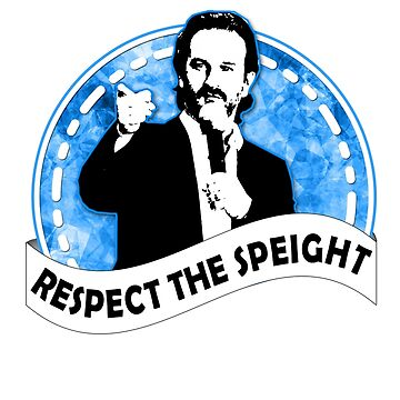 Respect the Speight (T-Shirt & Sticker) by IAmTumblweeeed