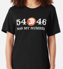 54 - 46 WAS MY NUMBER Slim Fit T-Shirt