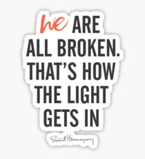 Ernest Hemingway quote, we are all broken, motivation, inspiration, getting over, difficulties, character, personality, Sticker