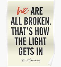 Ernest Hemingway quote, we are all broken, motivation, inspiration, getting over, difficulties, character, personality, Poster
