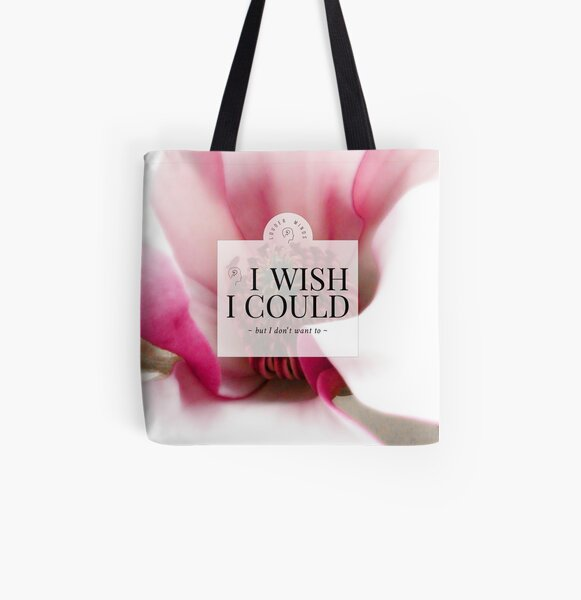 I wish I could but I don't want to (Magenta Bloom) All Over Print Tote Bag