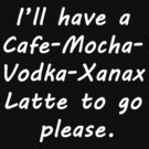 I'll Have a Latte by Chris  Bradshaw