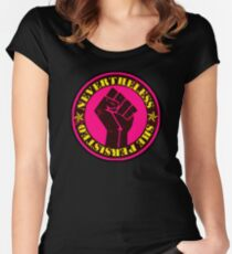 Nevertheless... She PERSISTED pink Women's Fitted Scoop T-Shirt