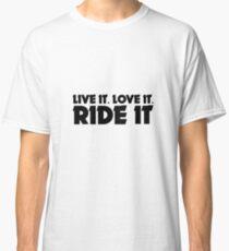 Live It Love It Ride It - Motorcycle Motorcyclist Dirk Bike Biker Gift Classic T-Shirt