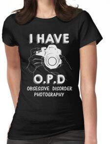 Obsessive Photography Disorder T Shirt Womens Fitted T-Shirt