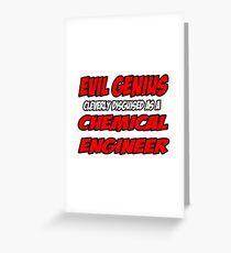 Evil Genius ... Chemical Engineer Greeting Card