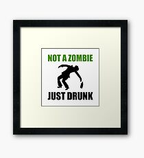 Not Zombie Just Drunk Framed Print