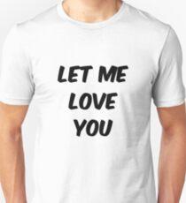 let me love you T-Shirt