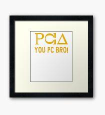 PCA! You PC Bro? Member Berries Stuff Framed Print