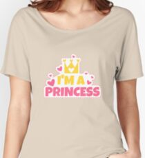 I'm a PRINCESS Women's Relaxed Fit T-Shirt
