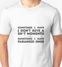 Sometimes I Have Paranoid Moments Unisex T-Shirt