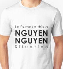 Nguyen Nguyen Situation Unisex T-Shirt