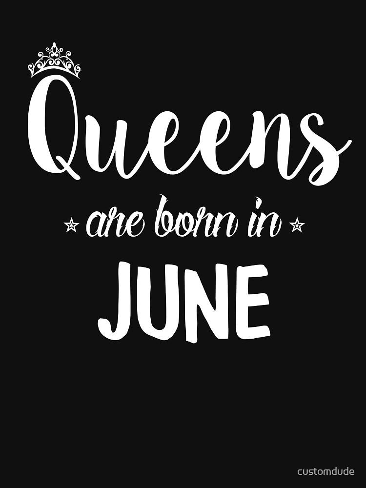 Queens sind im Juni geboren. von customdude