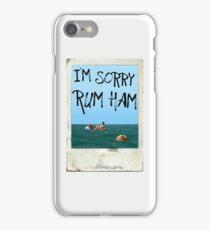 """""""I'm Sorry Rum Ham"""" Always Sunny Quote  iPhone Case/Skin"""