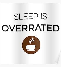 Sleep is overrated funny coffee mug logo design Poster