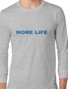 MORE LIFE Long Sleeve T-Shirt