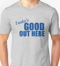 Taako's Good Out Here Unisex T-Shirt