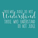 Those who judge don't understand by jitterfly