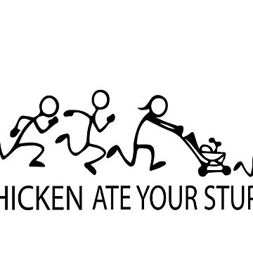My Crazy Chicken Ate Your Stupid Stick Family  by IconicTee