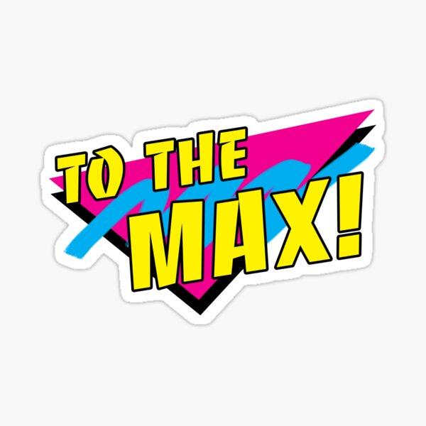 To the Max! Retro design Sticker