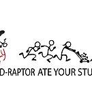 MY Crazy D-Raptor Ate Your Stupid Stick Family  by IconicTee