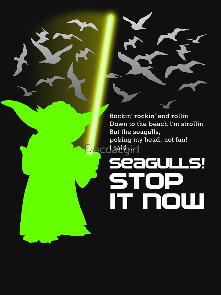 Seagulls Stop It Now! by Dacdacgirl