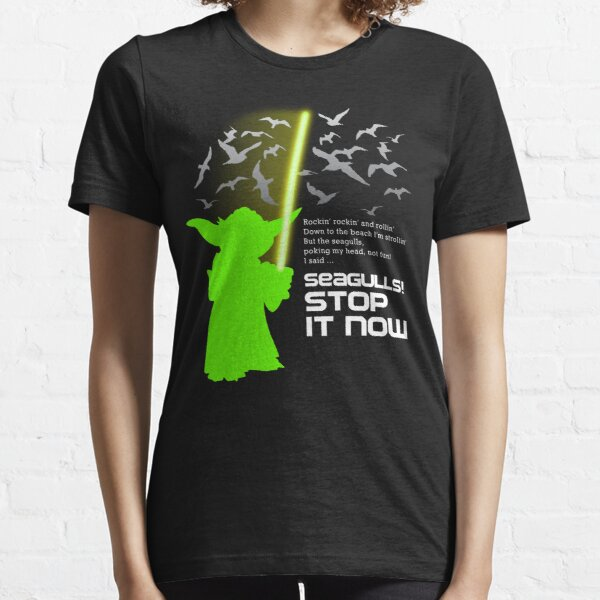 Seagulls Stop It Now! Essential T-Shirt