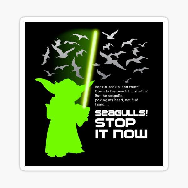 Seagulls Stop It Now! Sticker