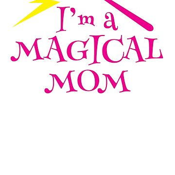 I'm a magical mom with a magic wand wizard witch by jazzydevil