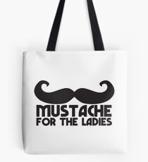 MUSTACHE for the ladies Tote Bag