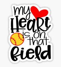 My Heart Is On That Field- Softball Sticker