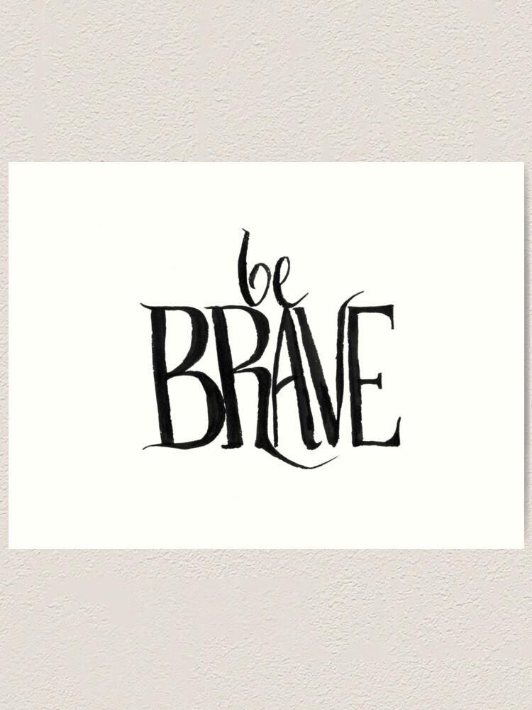 Alternate view of be brave Art Print