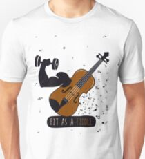 fit as a fiddle T-Shirt