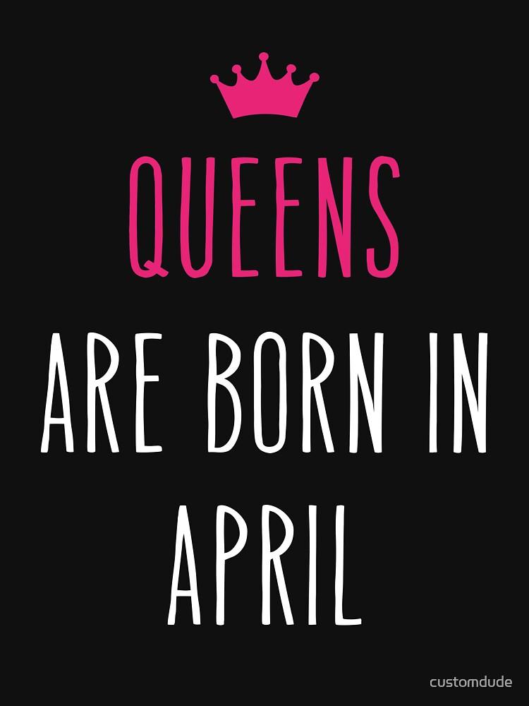 Queens sind im April geboren. von customdude