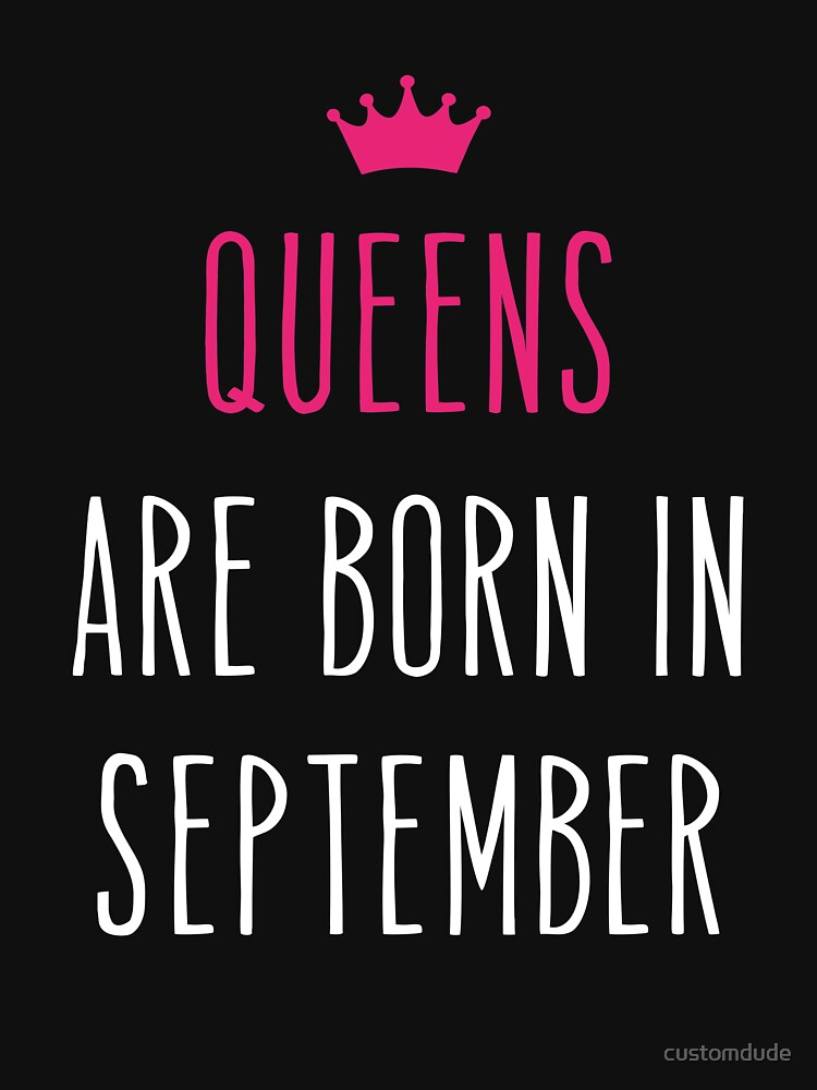 Queens sind im September geboren. von customdude