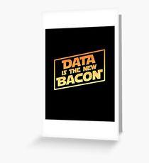 Daten sind der neue Speck Grußkarte