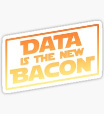 Data Is The New Bacon Sticker
