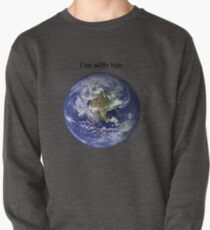 I'm With Mother Nature Pullover