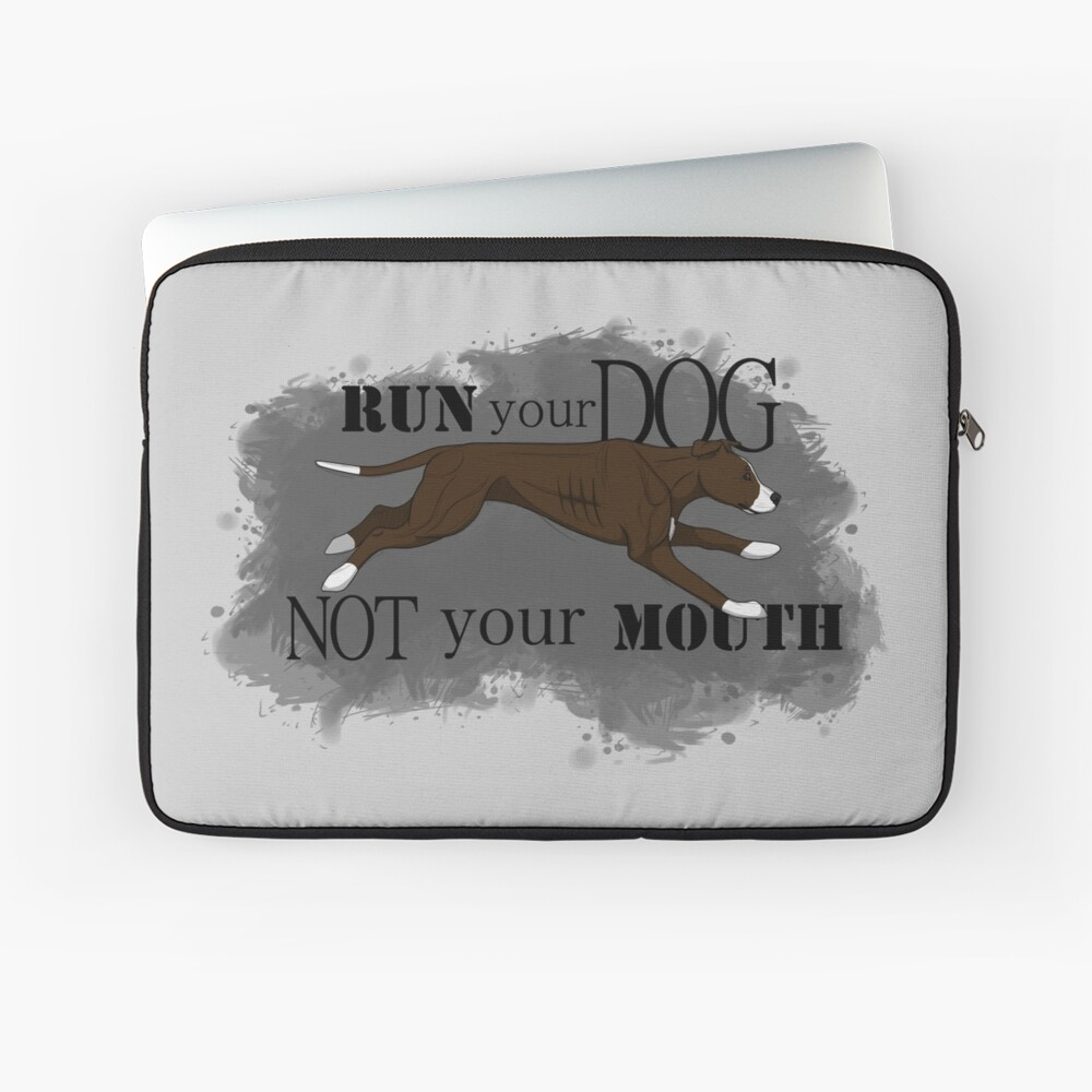 Run Your Dog Not Your Mouth American Pit Bull Terrier Chocolate and White Laptop Sleeve