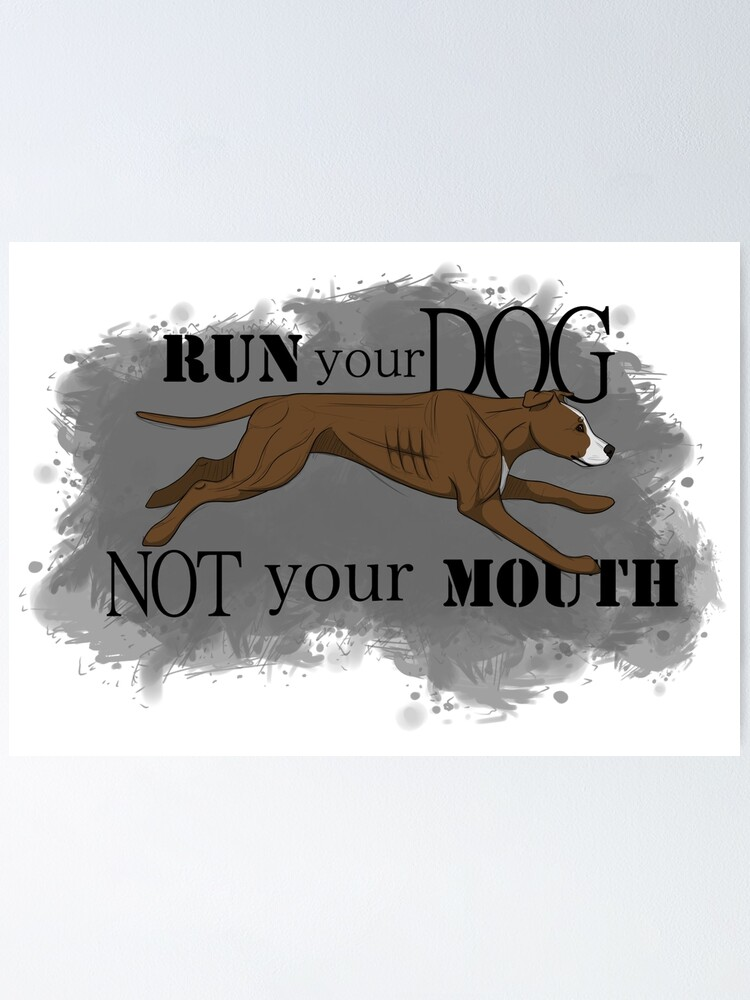 Alternate view of Run Your Dog Not Your Mouth American Pit Bull Terrier Liver and White Poster