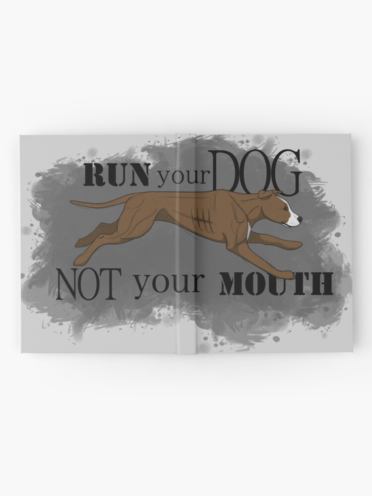 Alternate view of Run Your Dog Not Your Mouth American Pit Bull Terrier Liver and White Hardcover Journal