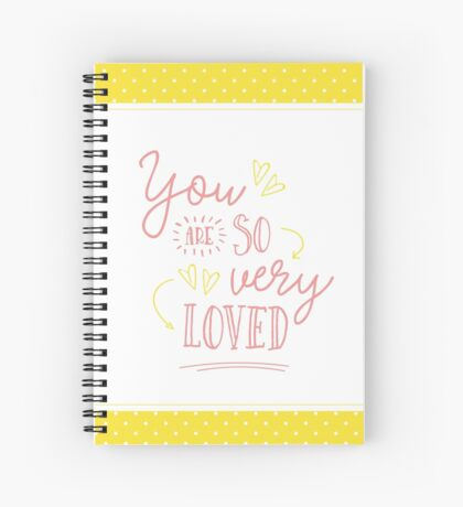 You are So Very Loved - Yellow Spiral Notebook