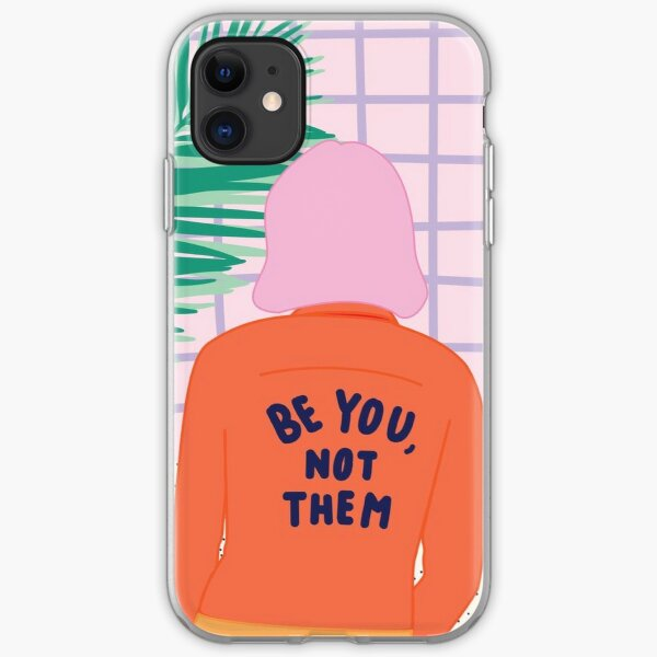 Be You, Not Them - Statement Iphone Case iPhone Soft Case