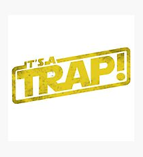 Its a Trap - Movie Quote Photographic Print