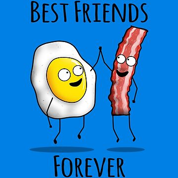 Bacon and Egg BFF by jozvozdesign