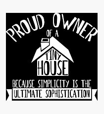 Tiny House Proud Owner Photographic Print