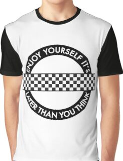 ENJOY YOURSELF, IT'S LATER THAN YOU THINK - ROUNDEL Graphic T-Shirt