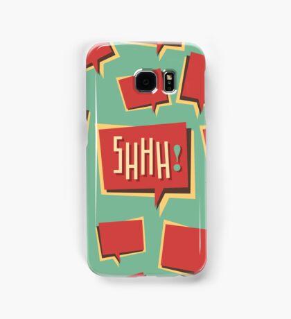Shhh! (Shut Up) Samsung Galaxy Case/Skin